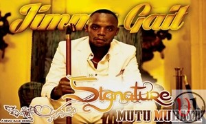 "Lyrics : Signature By Jimmy Gait ""Mutu Mubaya"""